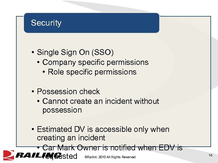 Security • Single Sign On (SSO) • Company specific permissions • Role specific permissions