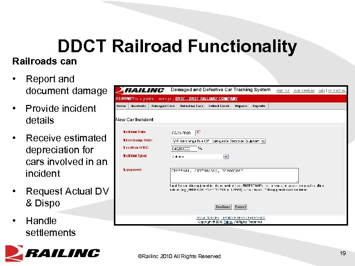 DDCT Railroad Functionality Railroads can • Report and document damage • Provide incident details