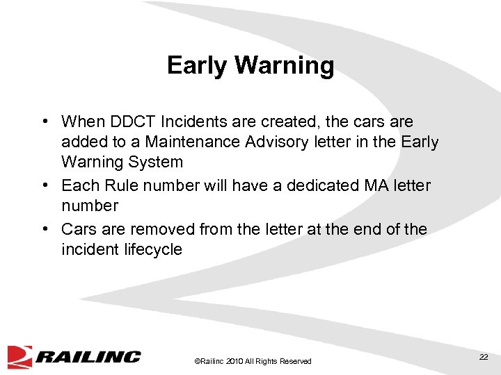 Early Warning • When DDCT Incidents are created, the cars are added to a