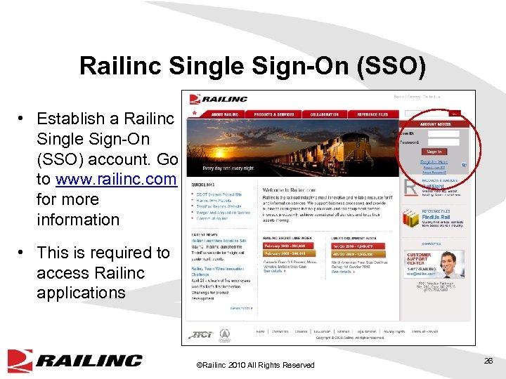 Railinc Single Sign-On (SSO) • Establish a Railinc Single Sign-On (SSO) account. Go to