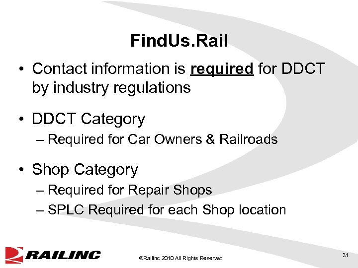 Find. Us. Rail • Contact information is required for DDCT by industry regulations •