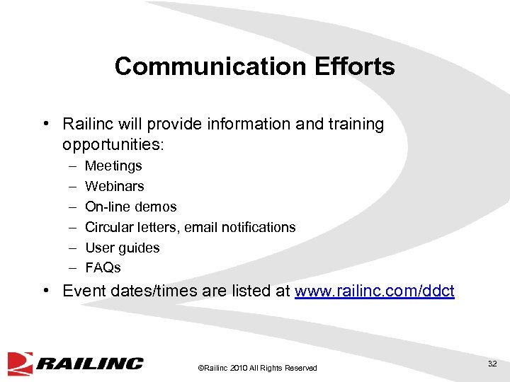 Communication Efforts • Railinc will provide information and training opportunities: – – – Meetings