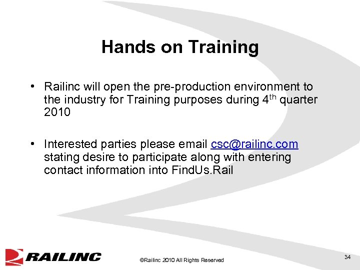 Hands on Training • Railinc will open the pre-production environment to the industry for