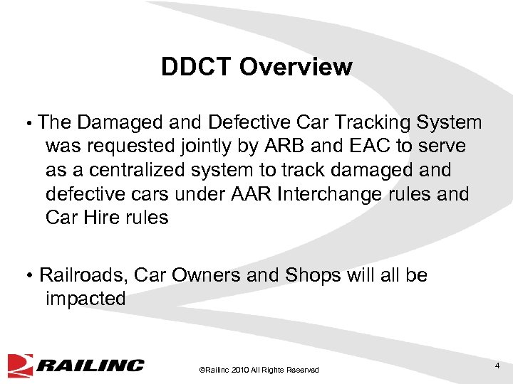 DDCT Overview • The Damaged and Defective Car Tracking System was requested jointly by