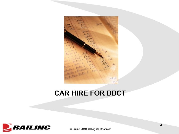 CAR HIRE FOR DDCT 41 ©Railinc 2010 All Rights Reserved