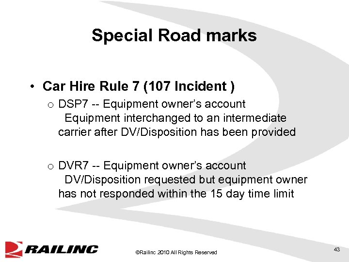 Special Road marks • Car Hire Rule 7 (107 Incident ) o DSP 7