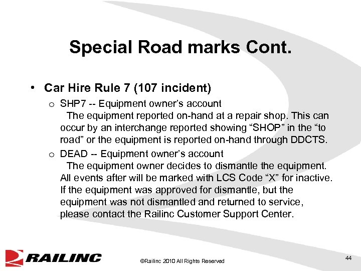 Special Road marks Cont. • Car Hire Rule 7 (107 incident) o SHP 7