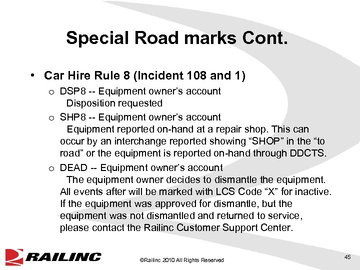 Special Road marks Cont. • Car Hire Rule 8 (Incident 108 and 1) o