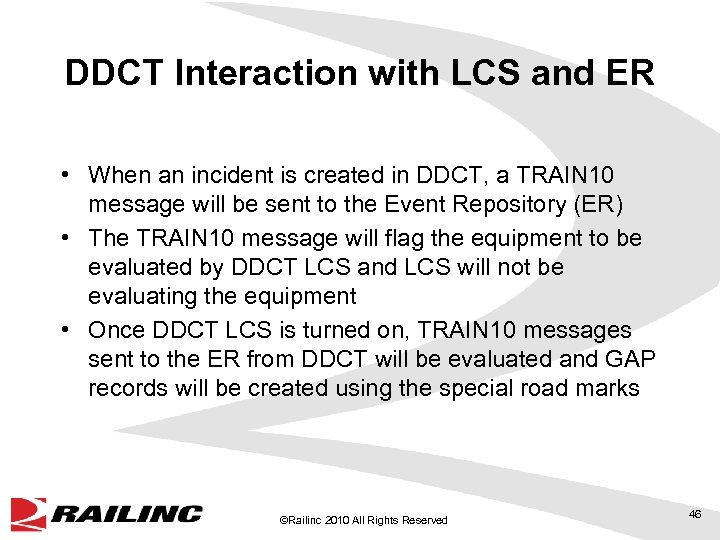 DDCT Interaction with LCS and ER • When an incident is created in DDCT,