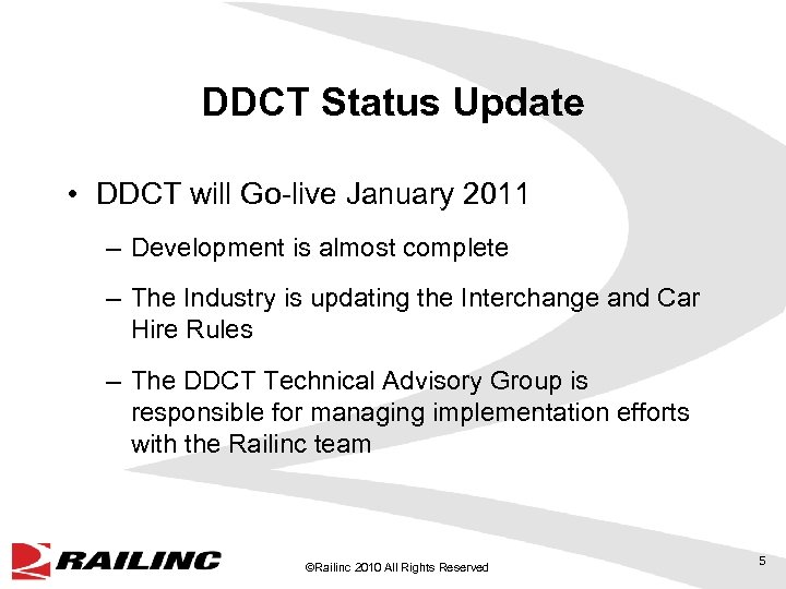 DDCT Status Update • DDCT will Go-live January 2011 – Development is almost complete