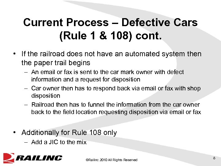 Current Process – Defective Cars (Rule 1 & 108) cont. • If the railroad
