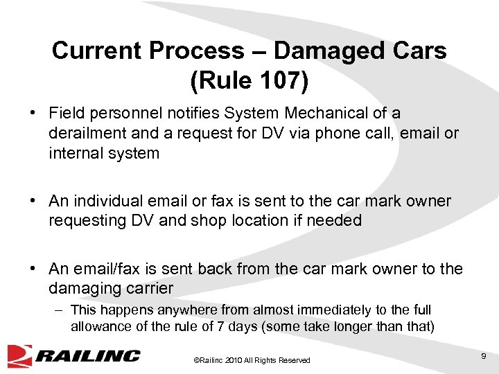 Current Process – Damaged Cars (Rule 107) • Field personnel notifies System Mechanical of