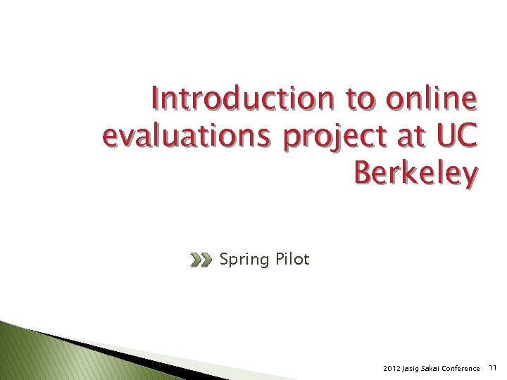 Introduction to online evaluations project at UC Berkeley Spring Pilot 2012 Jasig Sakai Conference