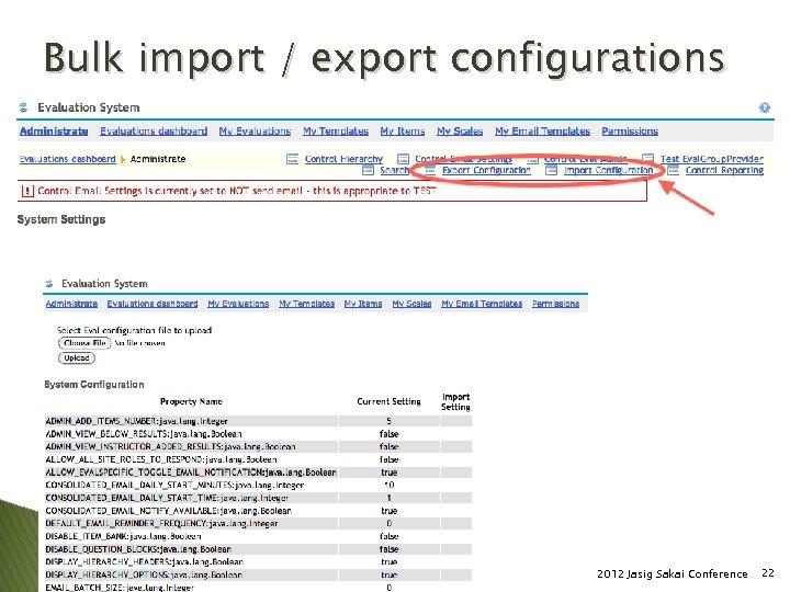 Bulk import / export configurations 2012 Jasig Sakai Conference 22
