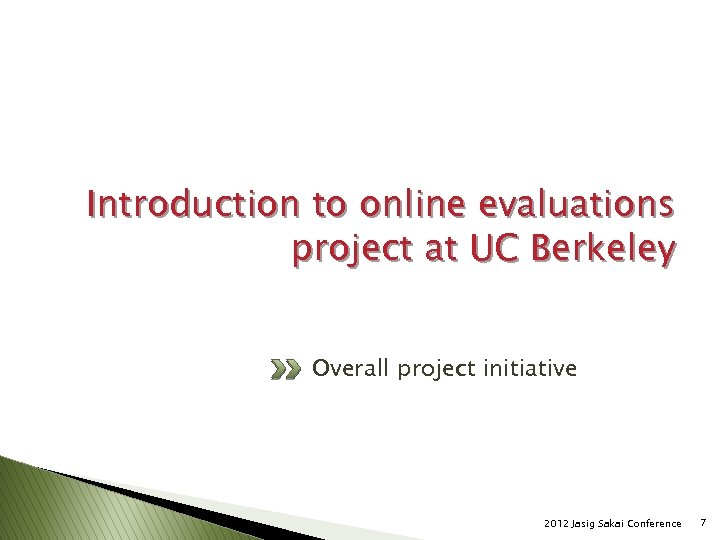 Introduction to online evaluations project at UC Berkeley Overall project initiative 2012 Jasig Sakai