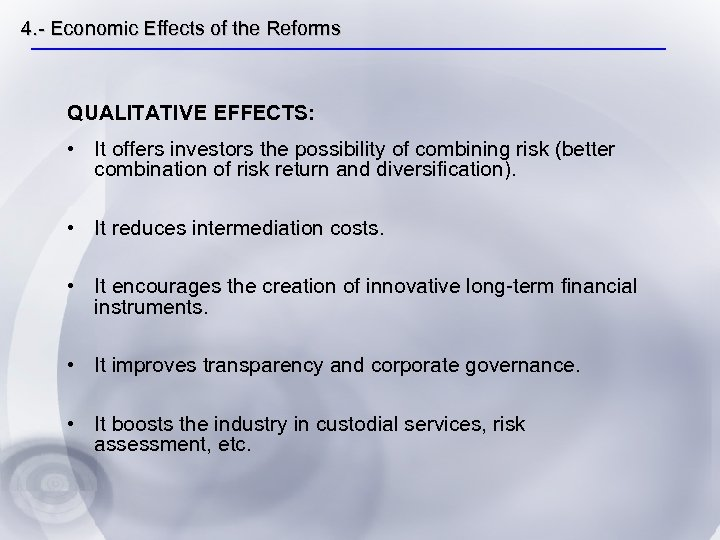 4. - Economic Effects of the Reforms QUALITATIVE EFFECTS: • It offers investors the
