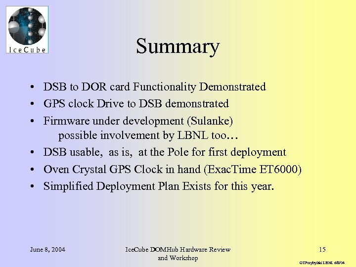 Summary • DSB to DOR card Functionality Demonstrated • GPS clock Drive to DSB