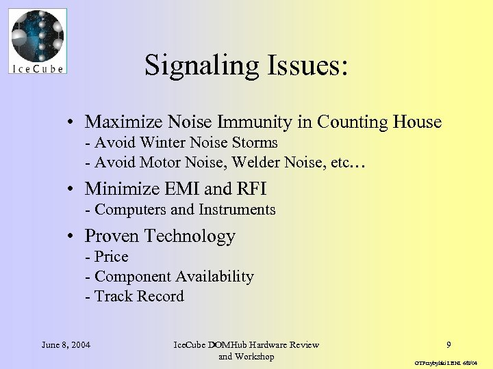 Signaling Issues: • Maximize Noise Immunity in Counting House - Avoid Winter Noise Storms