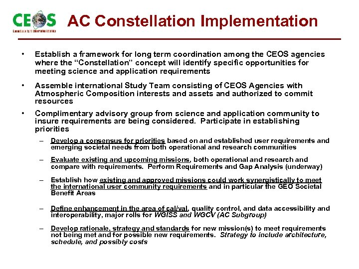 AC Constellation Implementation • Establish a framework for long term coordination among the CEOS