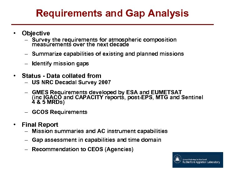 Requirements and Gap Analysis • Objective – Survey the requirements for atmospheric composition measurements