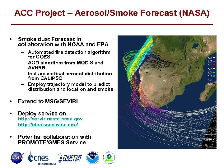 ACC Project – Aerosol/Smoke Forecast (NASA) • Smoke dust Forecast in collaboration with NOAA