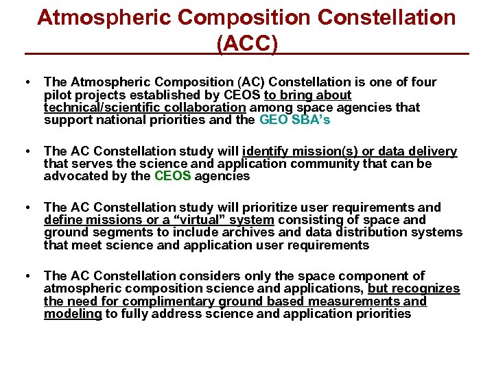 Atmospheric Composition Constellation (ACC) • The Atmospheric Composition (AC) Constellation is one of four