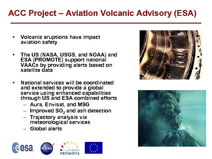 ACC Project – Aviation Volcanic Advisory (ESA) • Volcanic eruptions have impact aviation safety