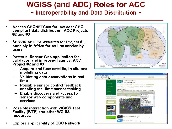 WGISS (and ADC) Roles for ACC - Interoperability and Data Distribution • Access GEONETCast