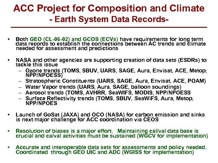 ACC Project for Composition and Climate - Earth System Data Records • Both GEO