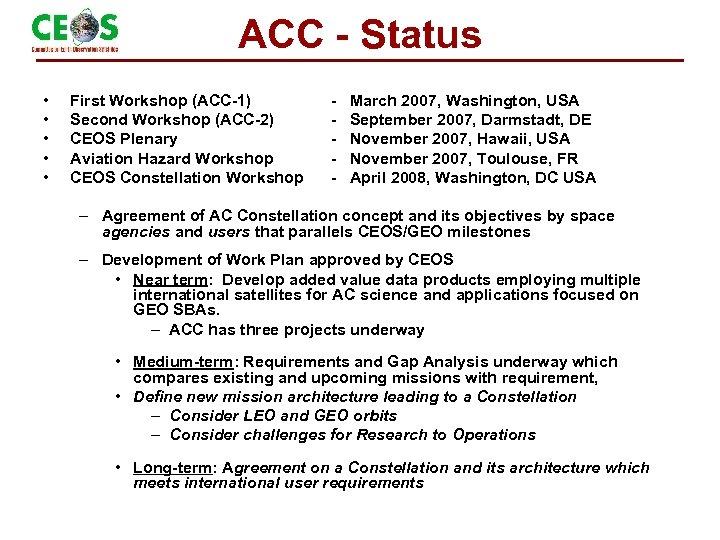 ACC - Status • • • First Workshop (ACC-1) Second Workshop (ACC-2) CEOS Plenary