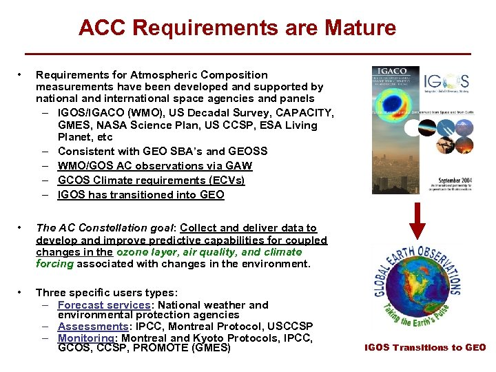 ACC Requirements are Mature • Requirements for Atmospheric Composition measurements have been developed and