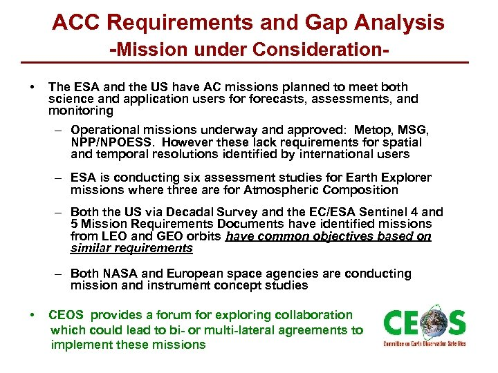 ACC Requirements and Gap Analysis -Mission under Consideration • The ESA and the US