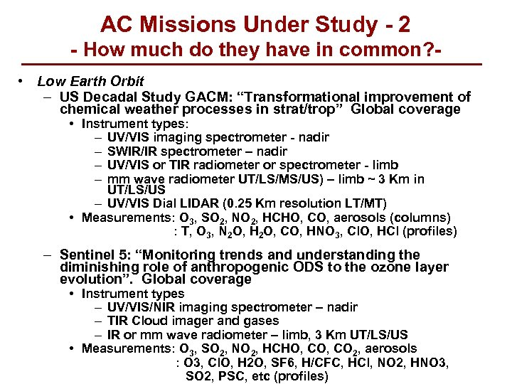 AC Missions Under Study - 2 - How much do they have in common?