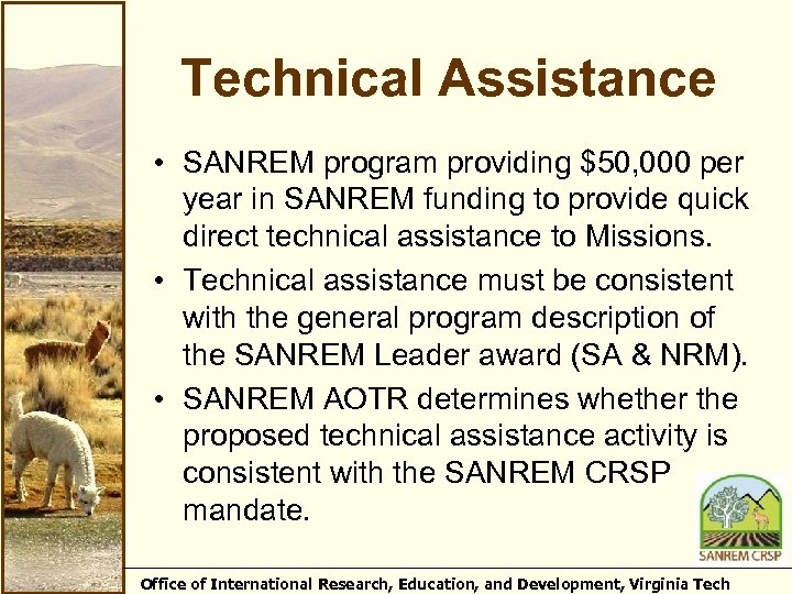 Technical Assistance • SANREM program providing $50, 000 per year in SANREM funding to