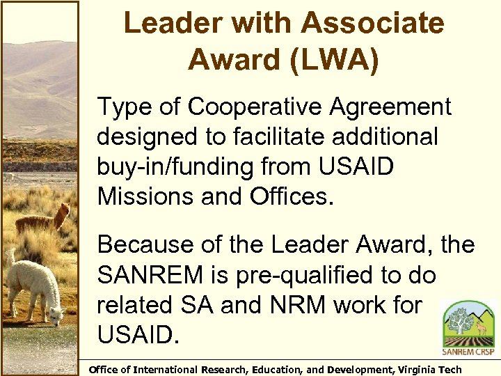 Leader with Associate Award (LWA) Type of Cooperative Agreement designed to facilitate additional buy-in/funding