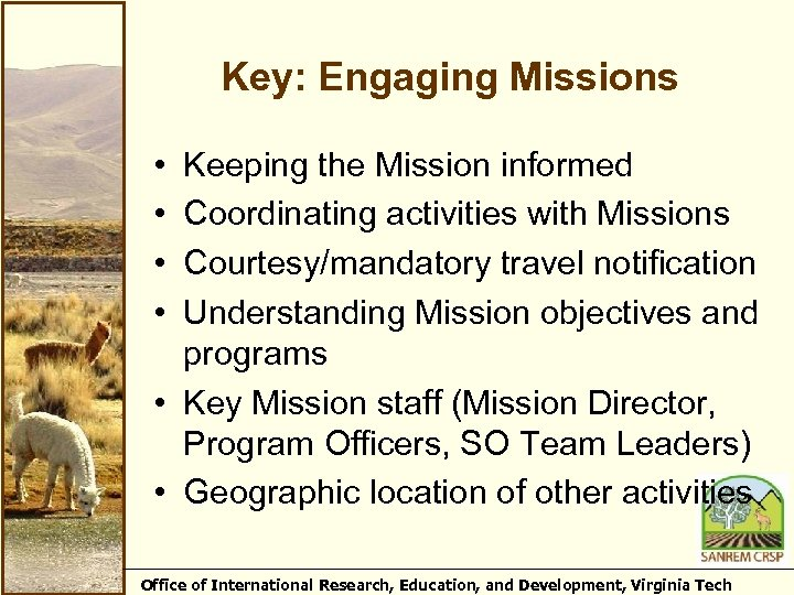 Key: Engaging Missions • • Keeping the Mission informed Coordinating activities with Missions Courtesy/mandatory