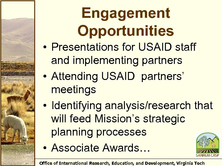 Engagement Opportunities • Presentations for USAID staff and implementing partners • Attending USAID partners'