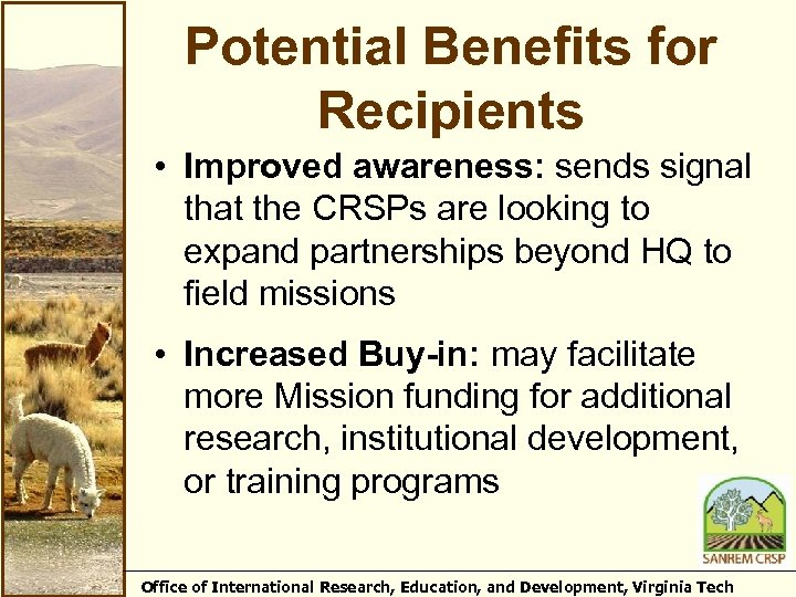 Potential Benefits for Recipients • Improved awareness: sends signal that the CRSPs are looking