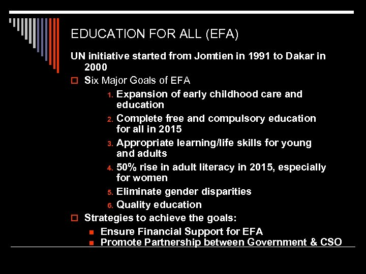 EDUCATION FOR ALL (EFA) UN initiative started from Jomtien in 1991 to Dakar in