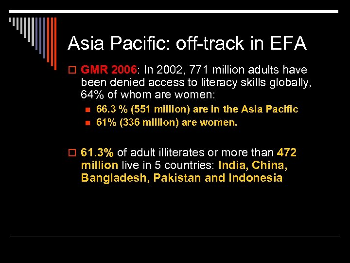 Asia Pacific: off-track in EFA o GMR 2006: In 2002, 771 million adults have