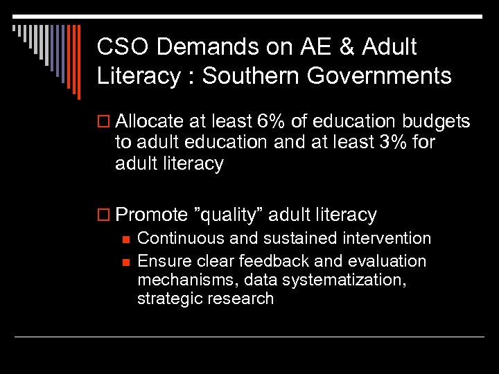 CSO Demands on AE & Adult Literacy : Southern Governments o Allocate at least