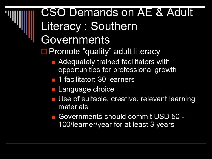 "CSO Demands on AE & Adult Literacy : Southern Governments o Promote ""quality"" adult"