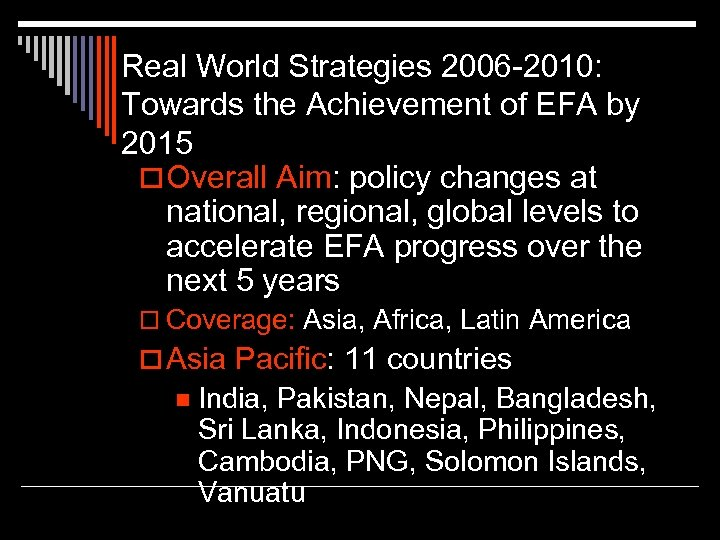 Real World Strategies 2006 -2010: Towards the Achievement of EFA by 2015 o Overall