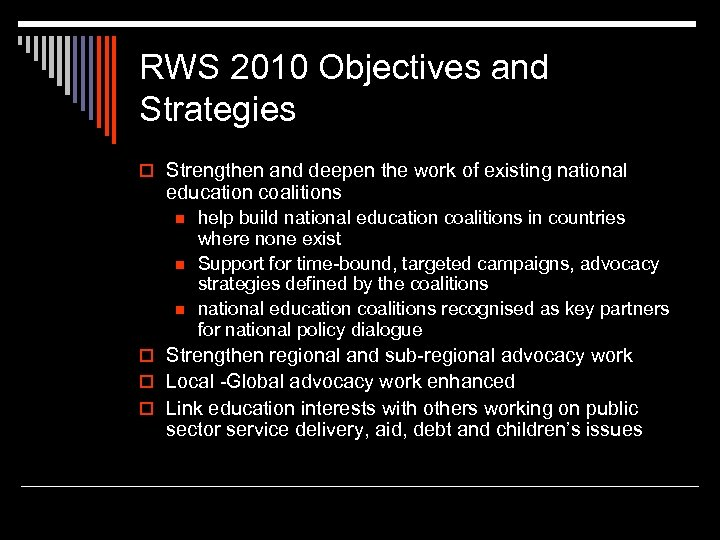 RWS 2010 Objectives and Strategies o Strengthen and deepen the work of existing national