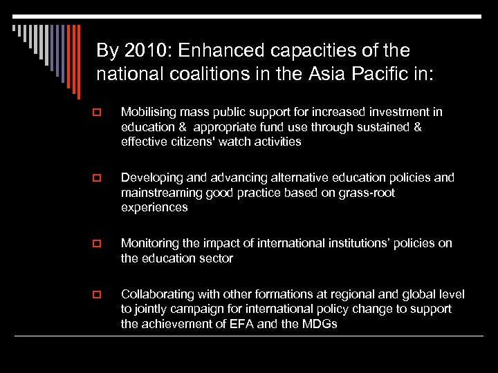 By 2010: Enhanced capacities of the national coalitions in the Asia Pacific in: o