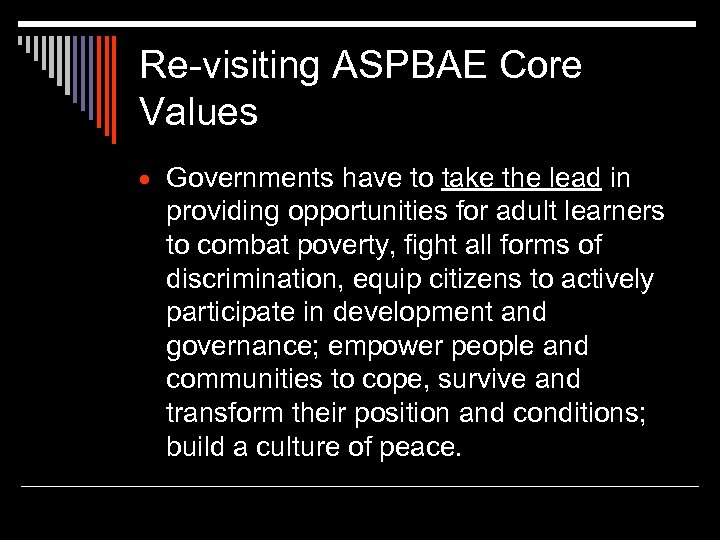 Re-visiting ASPBAE Core Values Governments have to take the lead in providing opportunities for