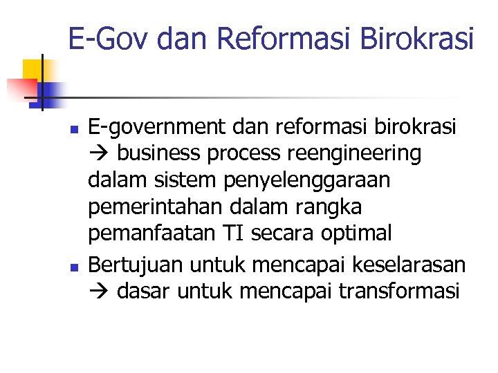 E-Gov dan Reformasi Birokrasi n n E-government dan reformasi birokrasi business process reengineering dalam