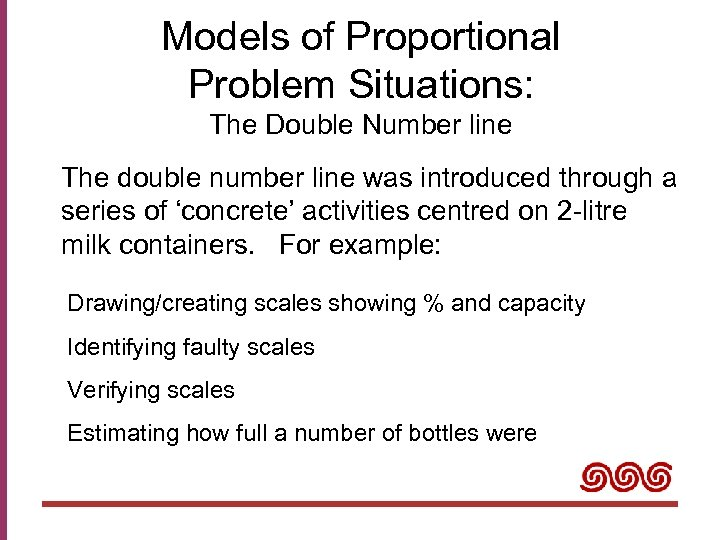 Models of Proportional Problem Situations: The Double Number line The double number line was