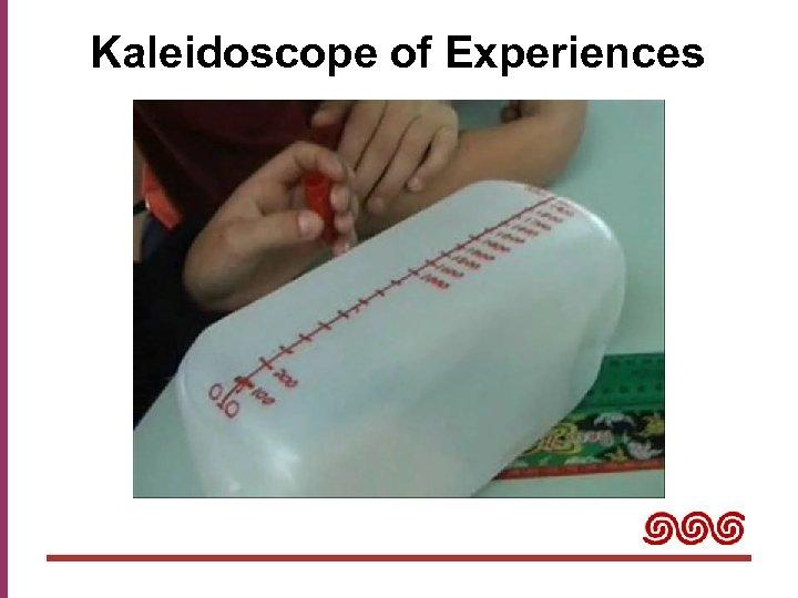 Kaleidoscope of Experiences