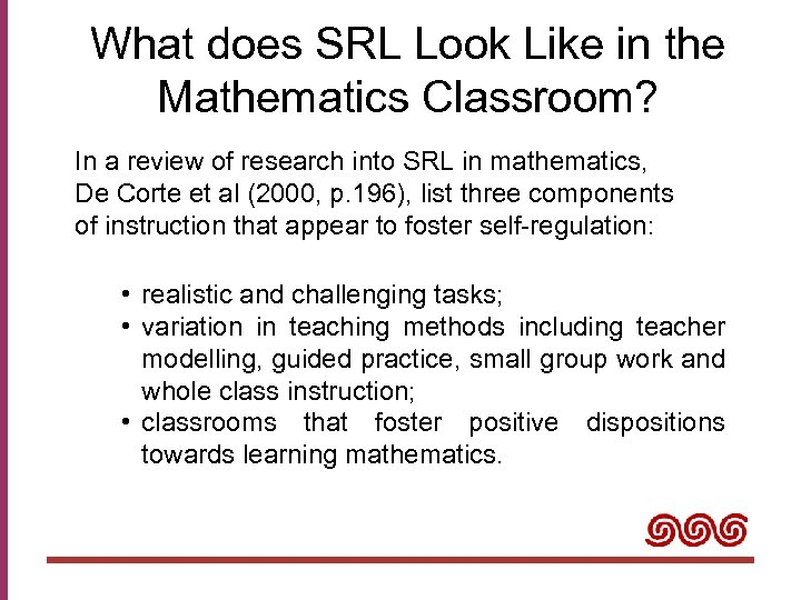 What does SRL Look Like in the Mathematics Classroom? In a review of research